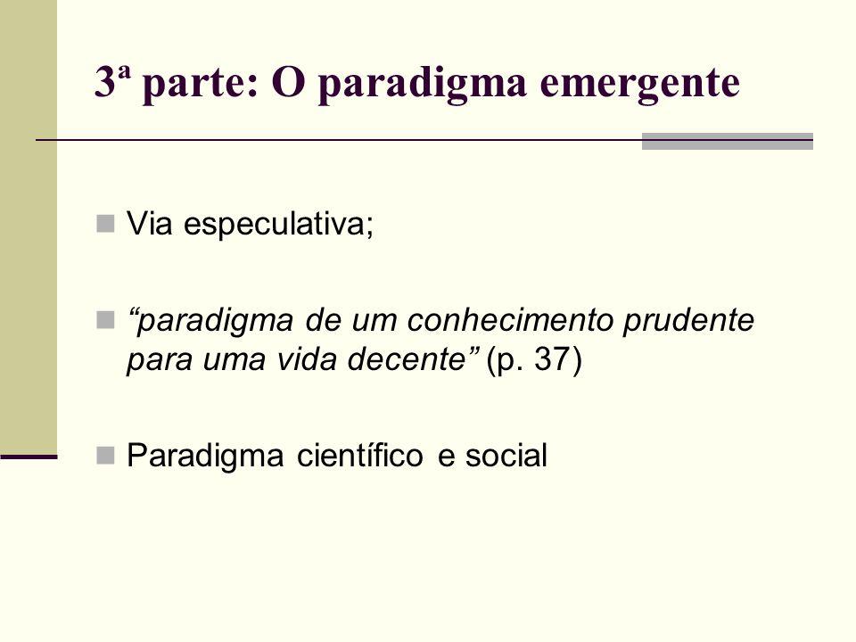 3ª parte: O paradigma emergente