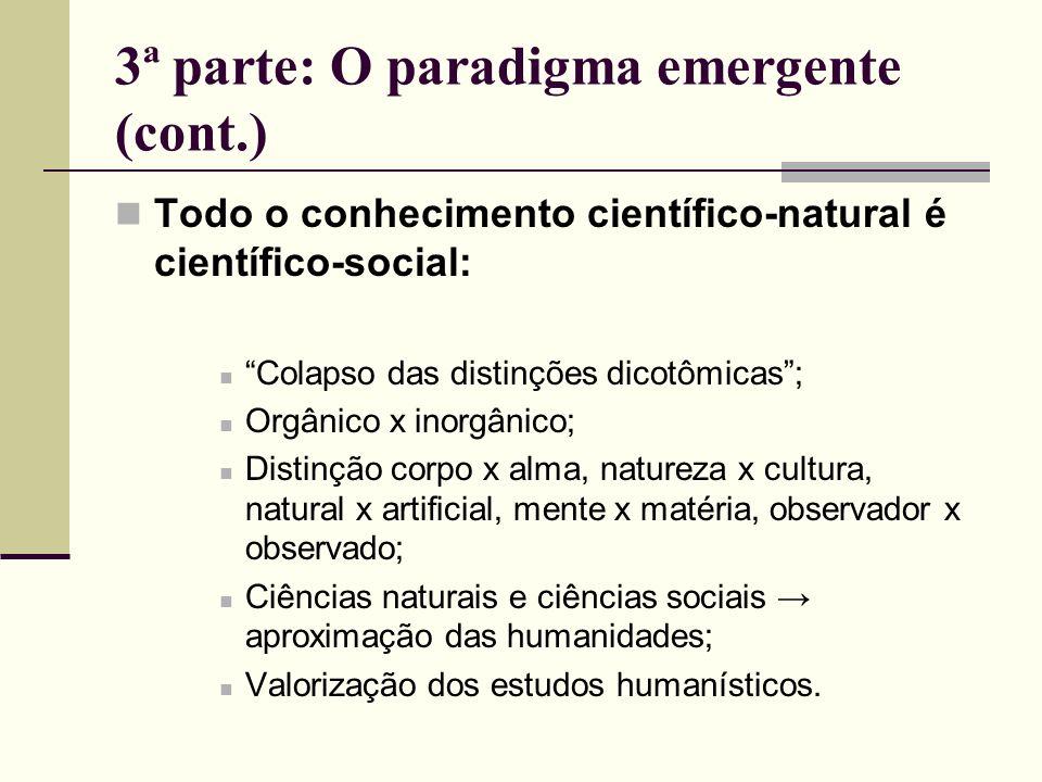 3ª parte: O paradigma emergente (cont.)