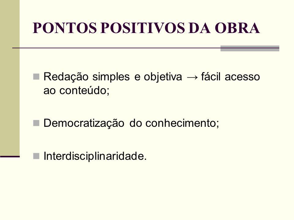 PONTOS POSITIVOS DA OBRA
