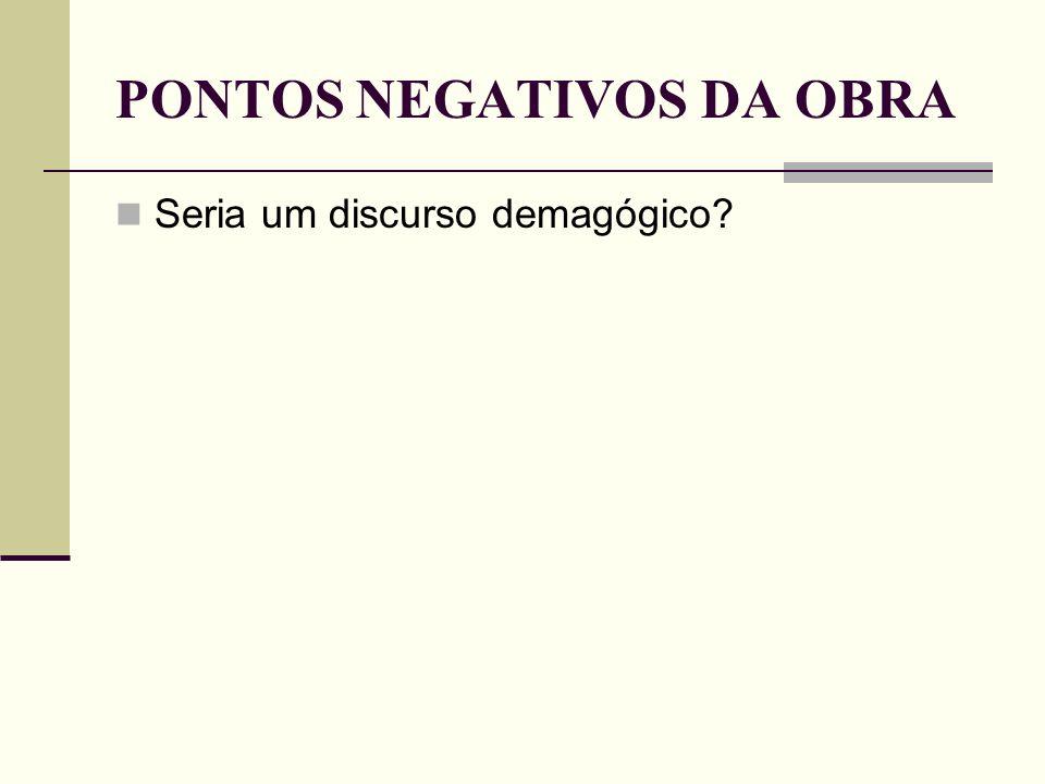 PONTOS NEGATIVOS DA OBRA