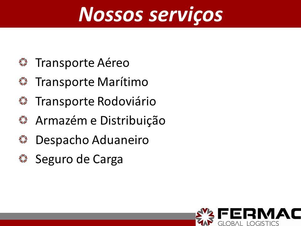 Nossos serviços Transporte Aéreo Transporte Marítimo