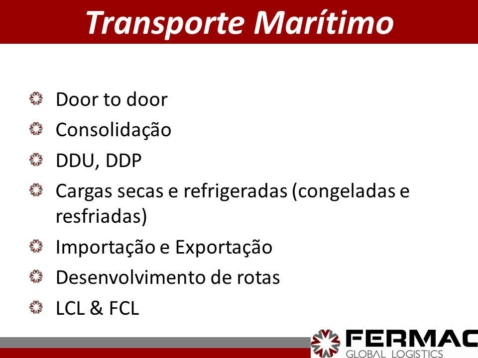 Transporte Marítimo Door to door Consolidação DDU, DDP