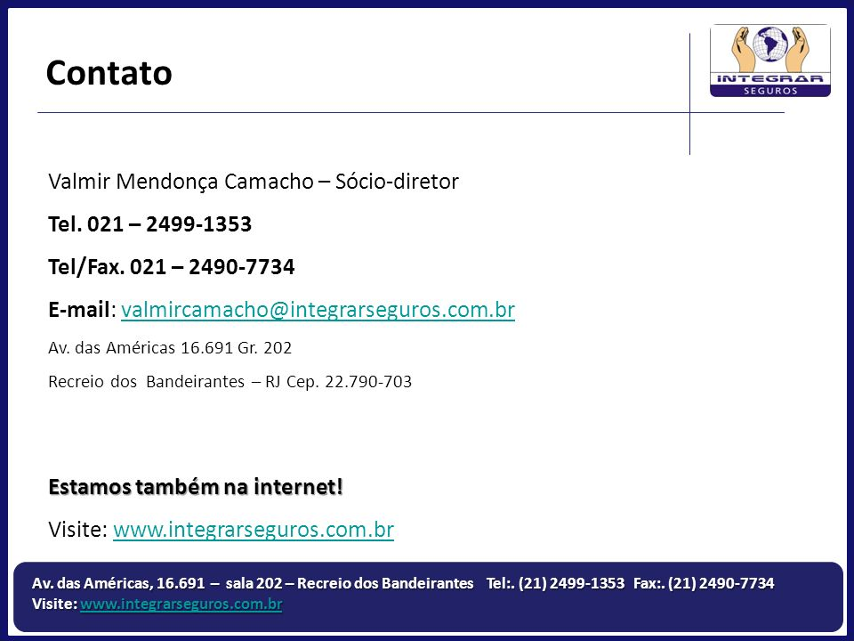 Contato Valmir Mendonça Camacho – Sócio-diretor Tel. 021 – 2499-1353