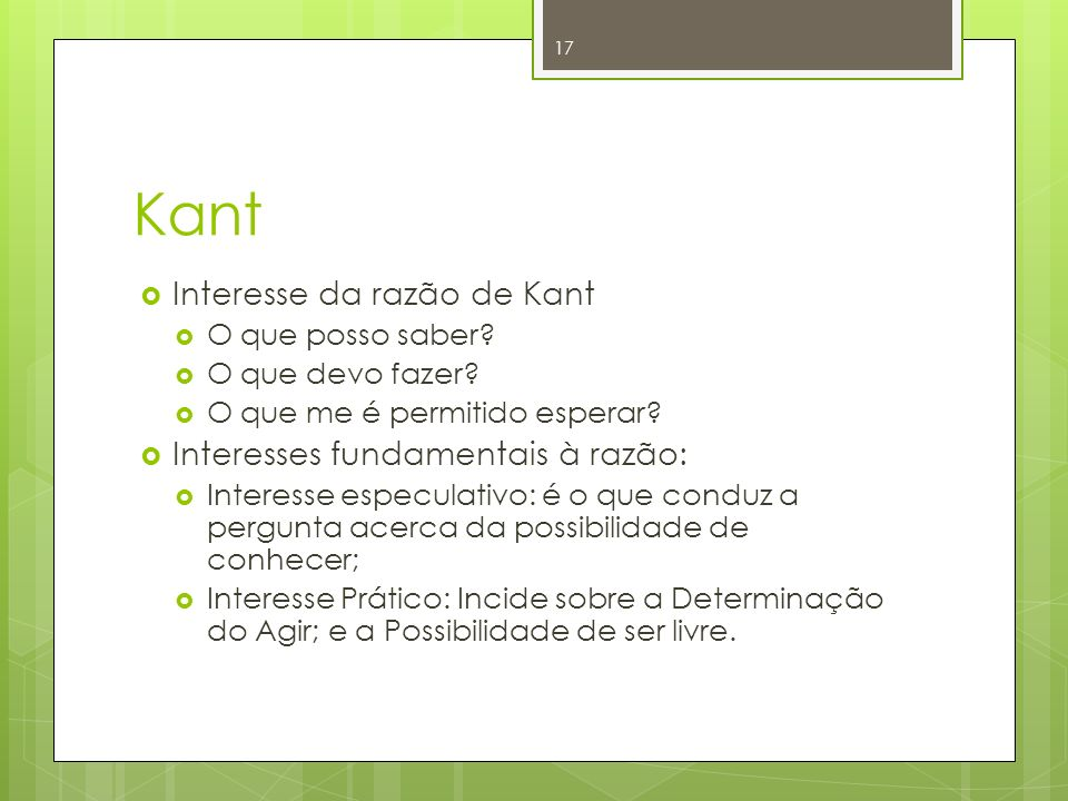 Kant Interesse da razão de Kant Interesses fundamentais à razão: