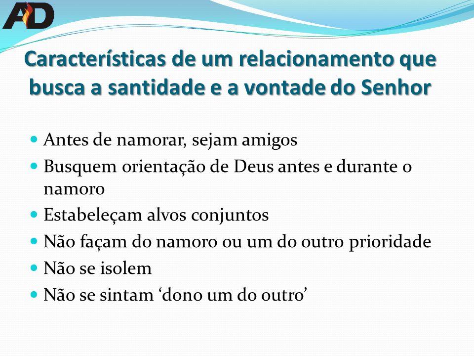 Características de um relacionamento que busca a santidade e a vontade do Senhor