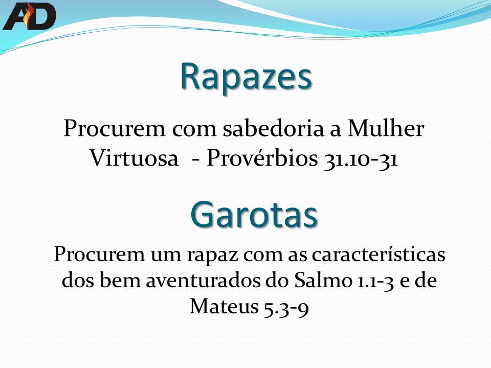 Procurem com sabedoria a Mulher Virtuosa - Provérbios 31.10-31