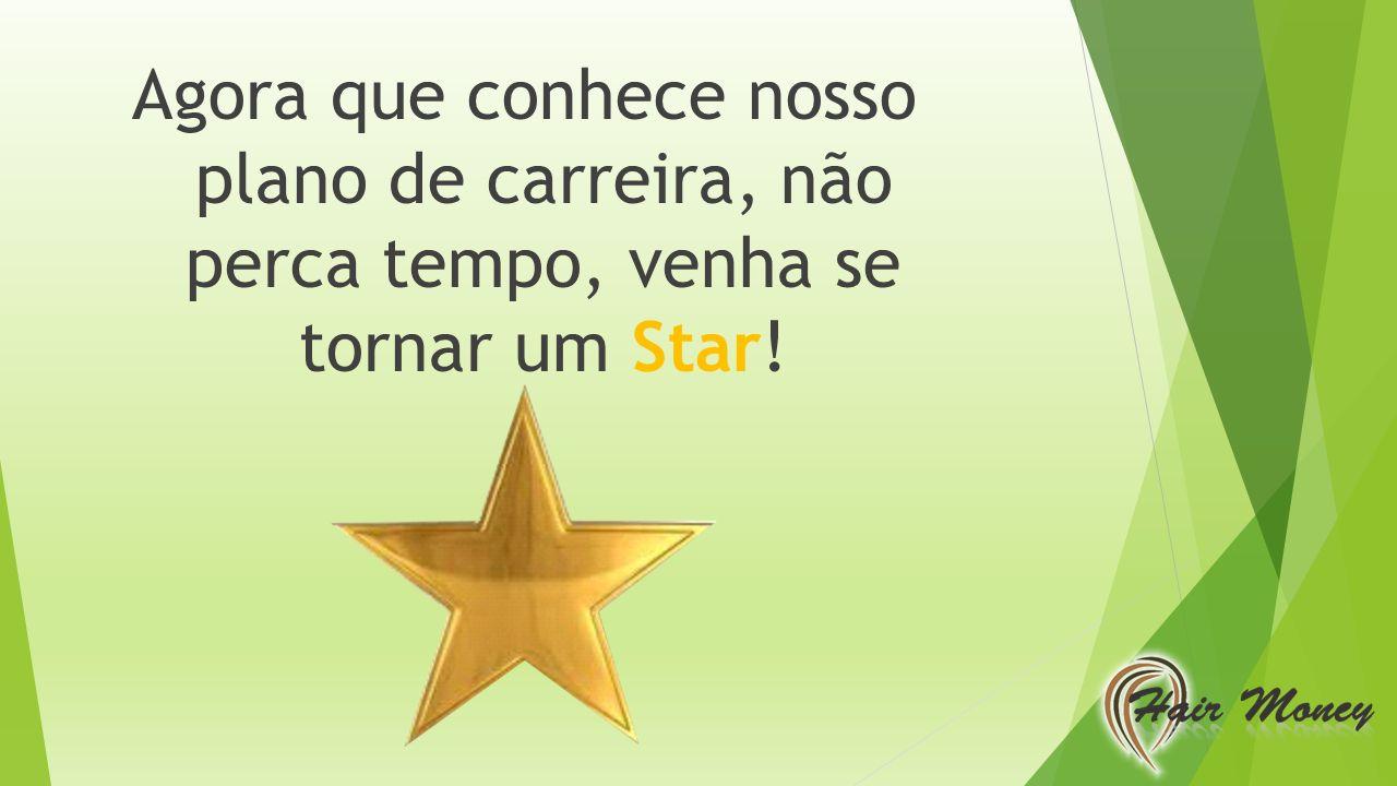 Agora que conhece nosso plano de carreira, não perca tempo, venha se tornar um Star!