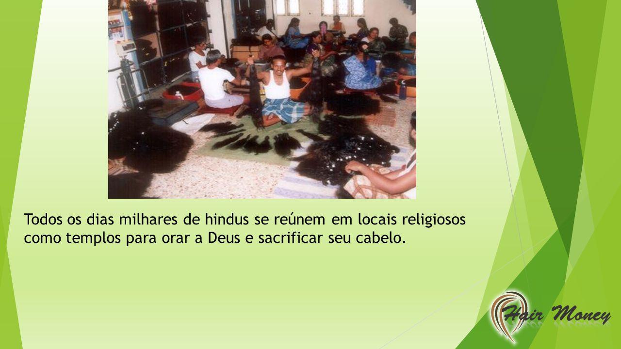 Todos os dias milhares de hindus se reúnem em locais religiosos como templos para orar a Deus e sacrificar seu cabelo.