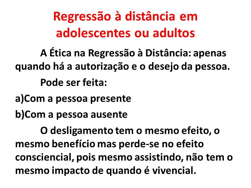 Regressão à distância em adolescentes ou adultos