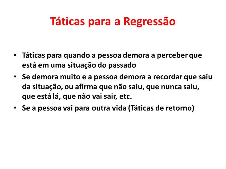 Táticas para a Regressão