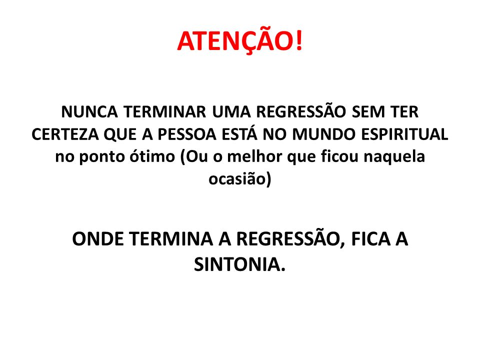 ONDE TERMINA A REGRESSÃO, FICA A SINTONIA.