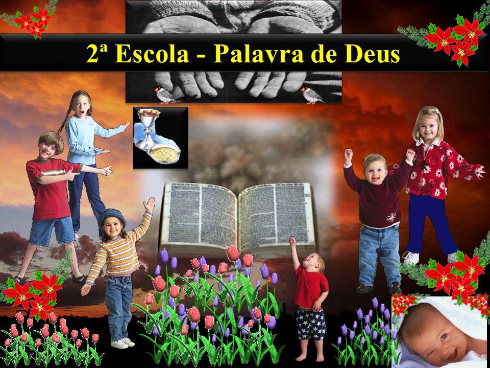 2ª Escola - Palavra de Deus