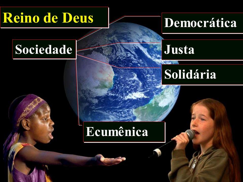 Reino de Deus Democrática Sociedade Justa Solidária Ecumênica