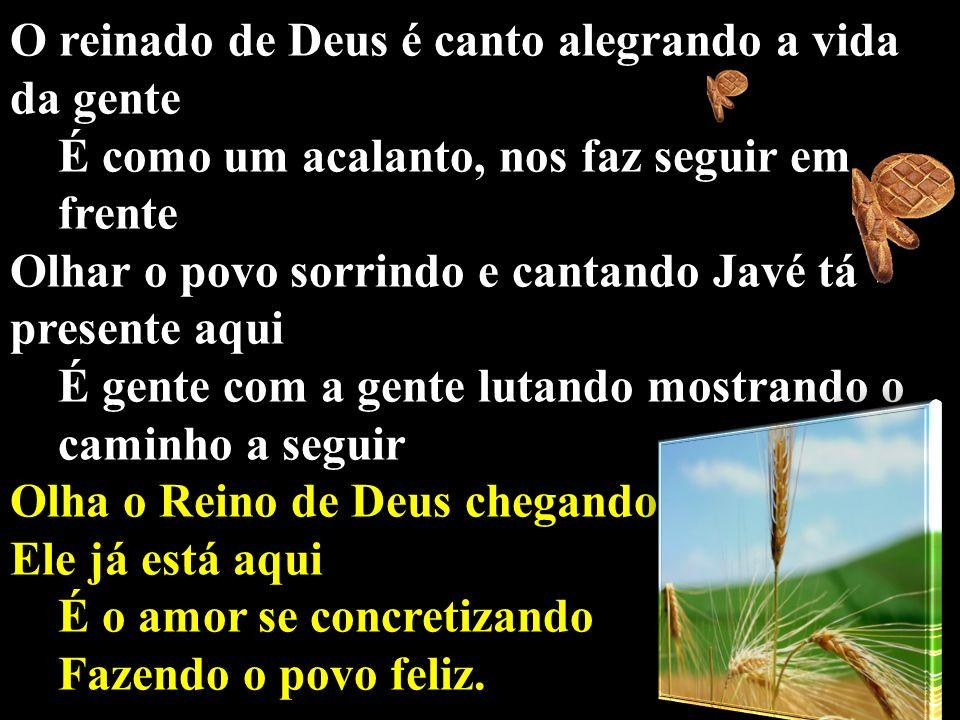 O reinado de Deus é canto alegrando a vida da gente