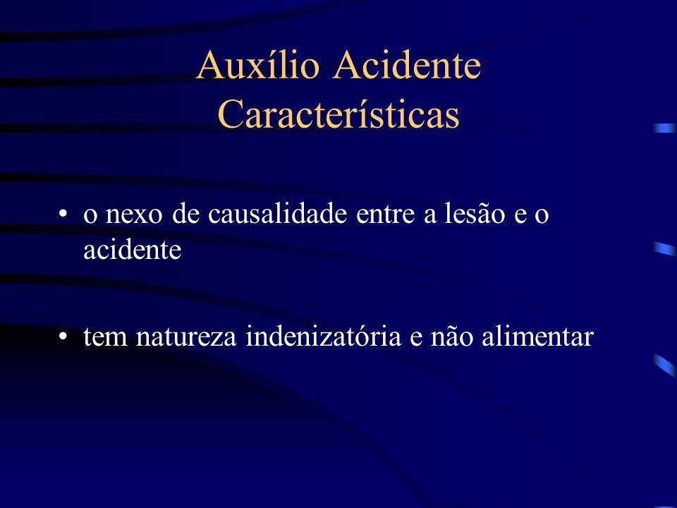 Auxílio Acidente Características