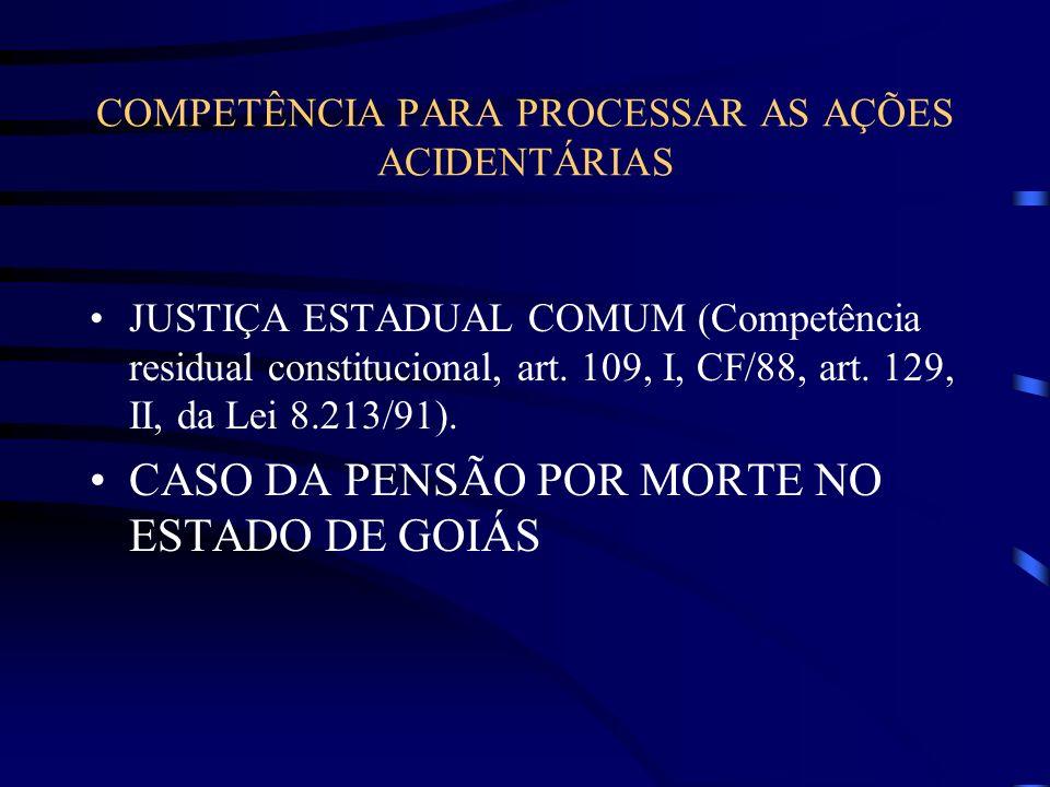 COMPETÊNCIA PARA PROCESSAR AS AÇÕES ACIDENTÁRIAS