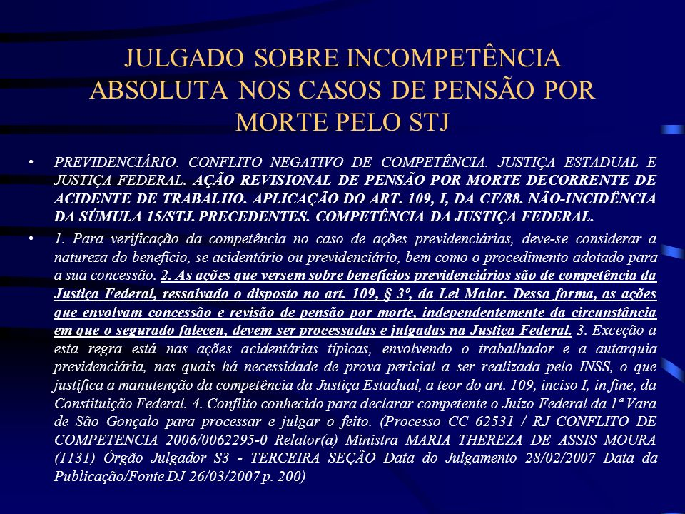 JULGADO SOBRE INCOMPETÊNCIA ABSOLUTA NOS CASOS DE PENSÃO POR MORTE PELO STJ