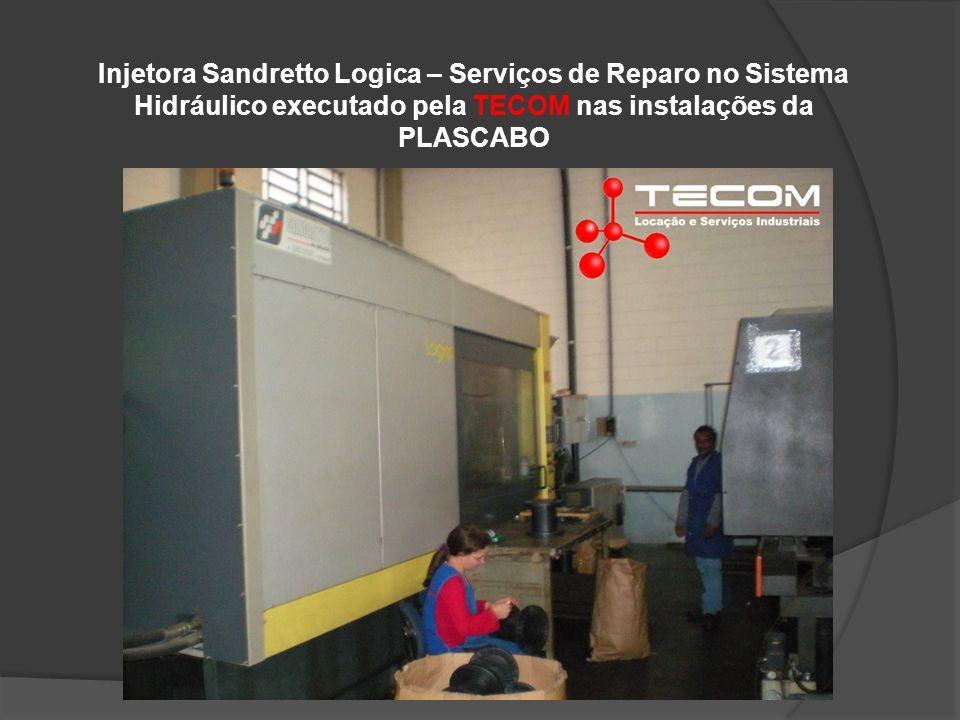 Injetora Sandretto Logica – Serviços de Reparo no Sistema Hidráulico executado pela TECOM nas instalações da PLASCABO