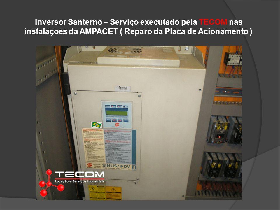 Inversor Santerno – Serviço executado pela TECOM nas instalações da AMPACET ( Reparo da Placa de Acionamento )
