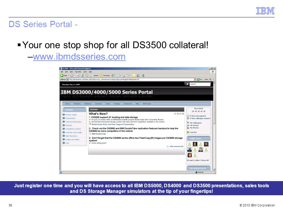 Your one stop shop for all DS3500 collateral! www.ibmdsseries.com