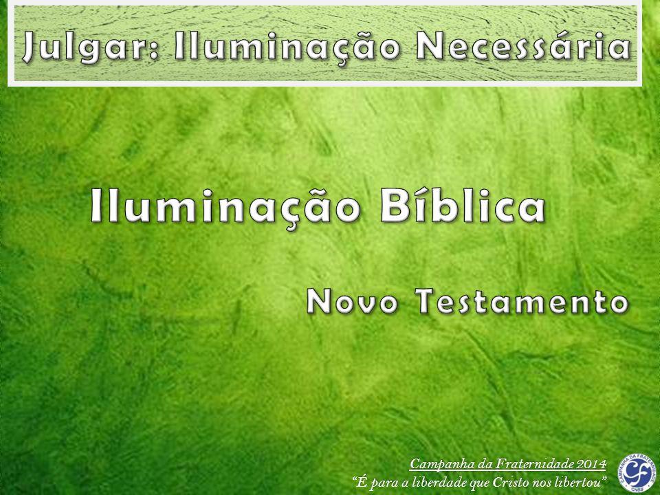 Iluminação Bíblica Julgar: Iluminação Necessária Novo Testamento