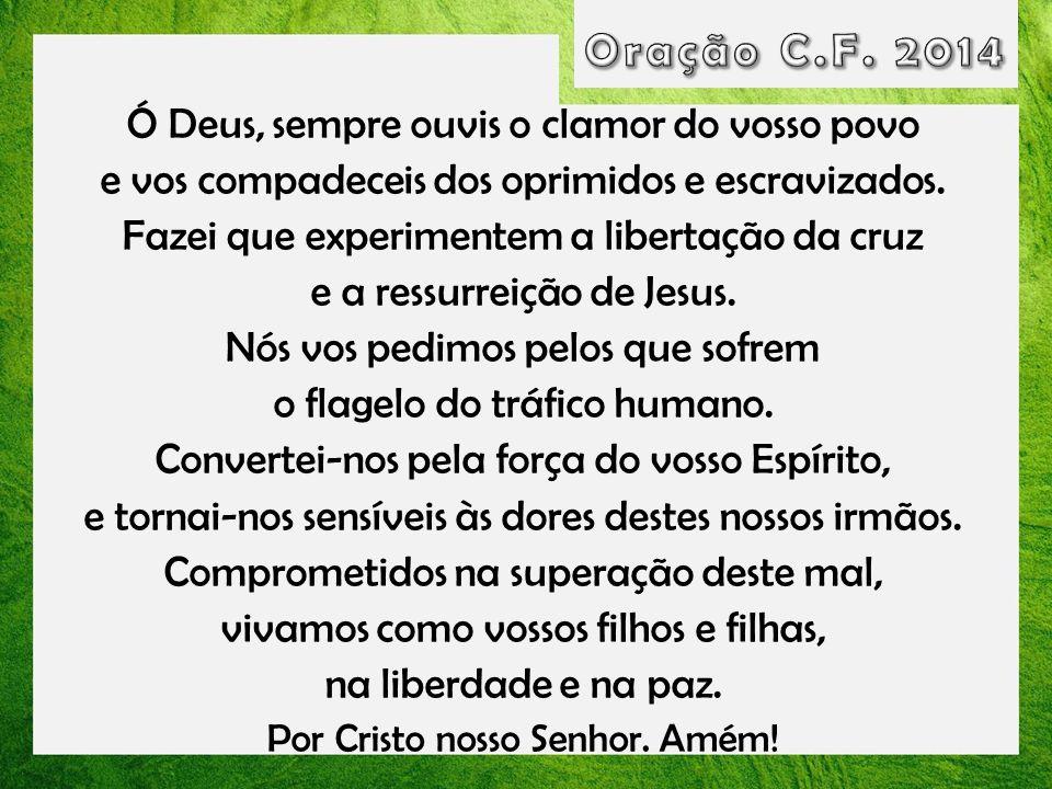 Oração C.F. 2014 Ó Deus, sempre ouvis o clamor do vosso povo