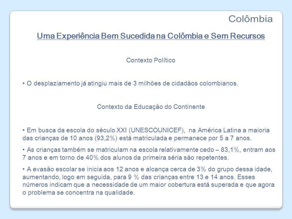 Colômbia Uma Experiência Bem Sucedida na Colômbia e Sem Recursos
