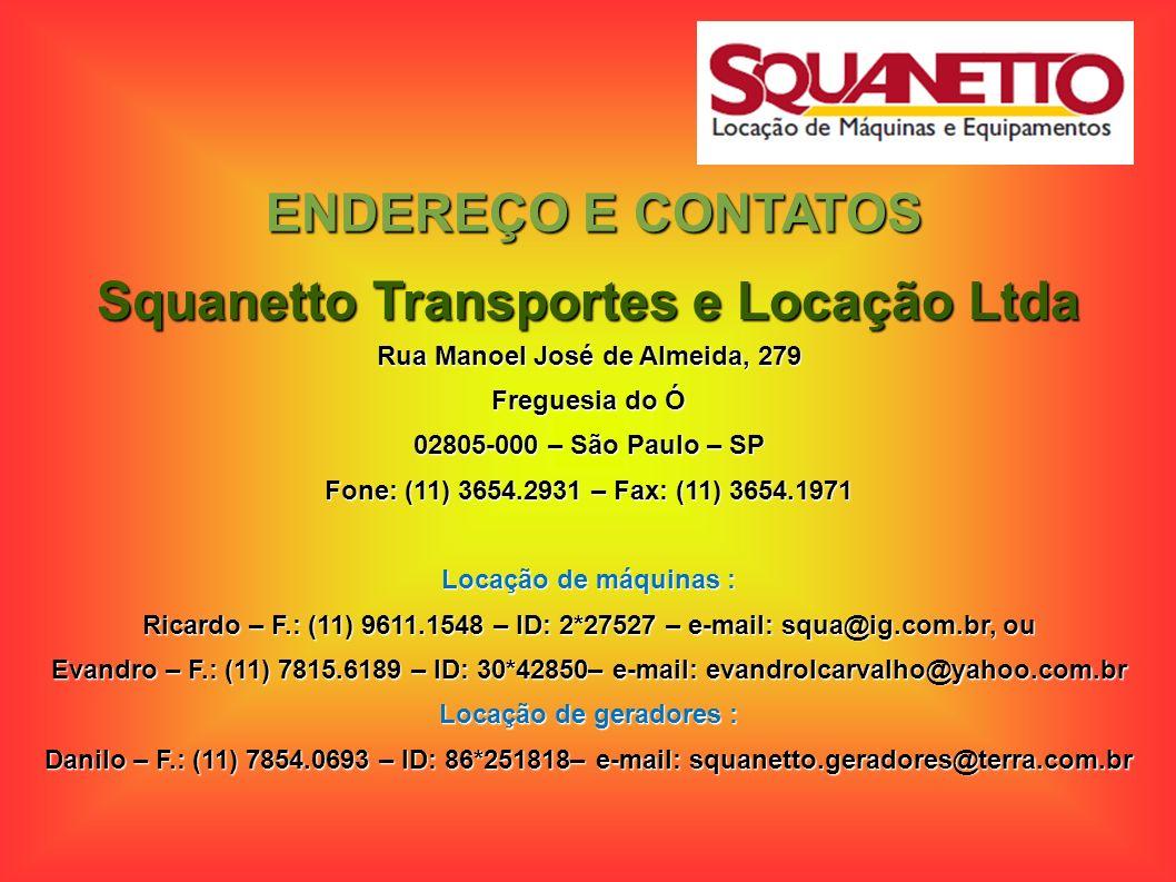 Squanetto Transportes e Locação Ltda Rua Manoel José de Almeida, 279