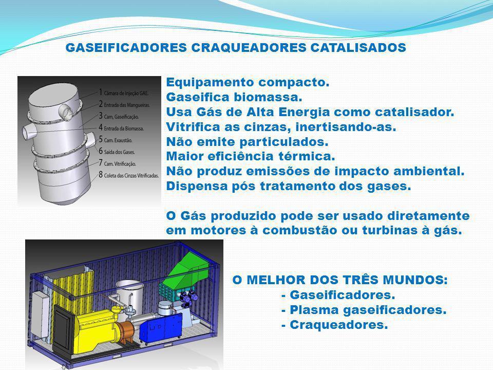 GASEIFICADORES CRAQUEADORES CATALISADOS