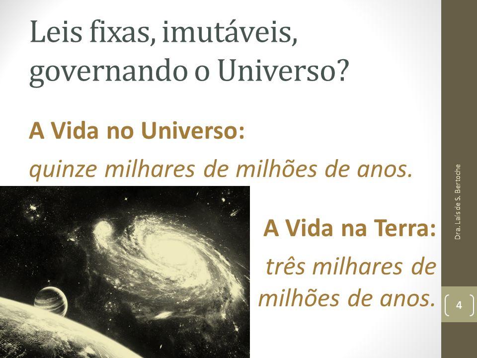 Leis fixas, imutáveis, governando o Universo