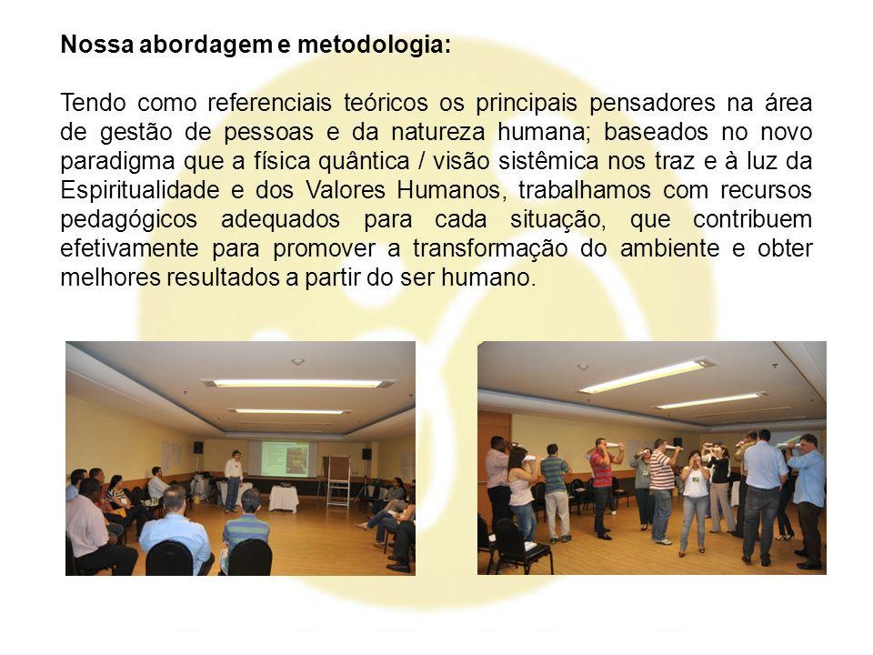 Nossa abordagem e metodologia: