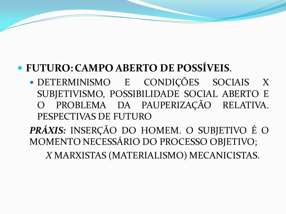 FUTURO: CAMPO ABERTO DE POSSÍVEIS.