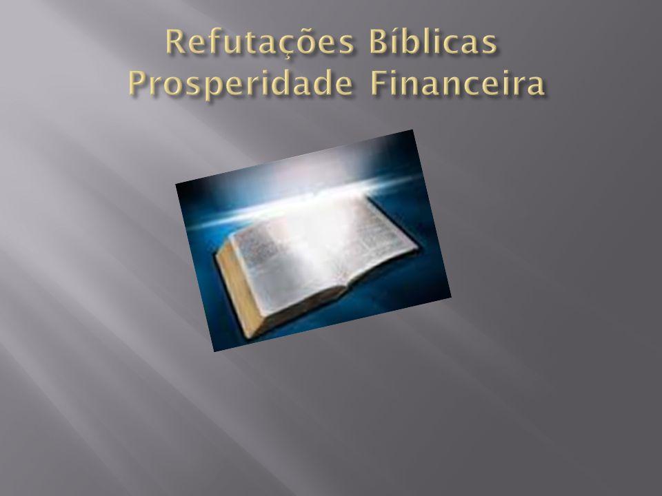 Refutações Bíblicas Prosperidade Financeira
