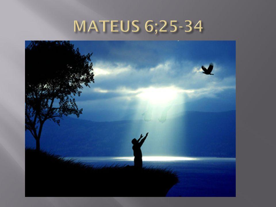 MATEUS 6;25-34