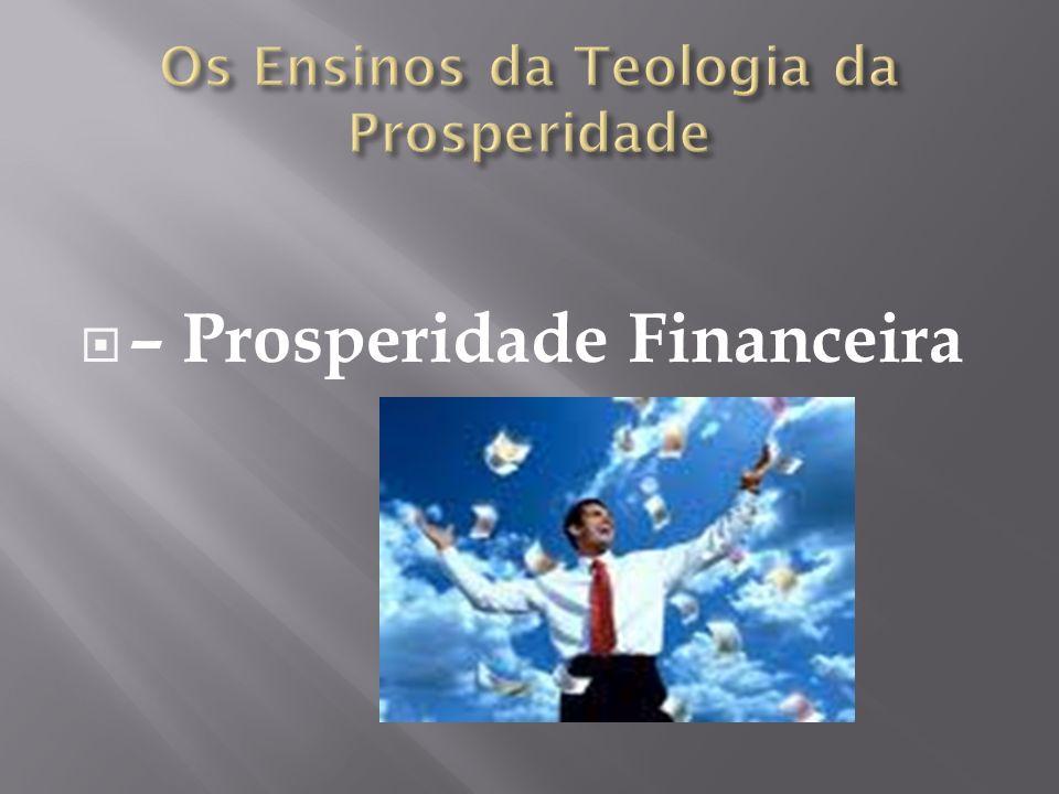 Os Ensinos da Teologia da Prosperidade