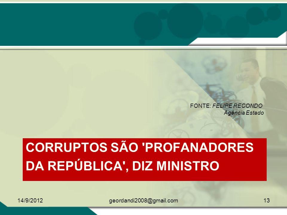 Corruptos são profanadores da República , diz ministro