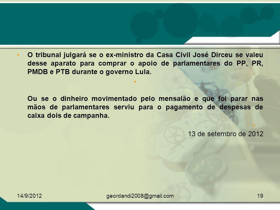 O tribunal julgará se o ex-ministro da Casa Civil José Dirceu se valeu desse aparato para comprar o apoio de parlamentares do PP, PR, PMDB e PTB durante o governo Lula.