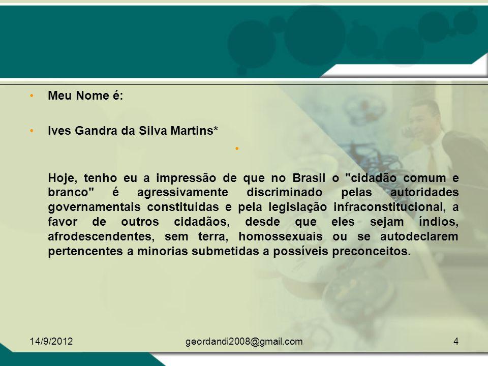 Ives Gandra da Silva Martins*