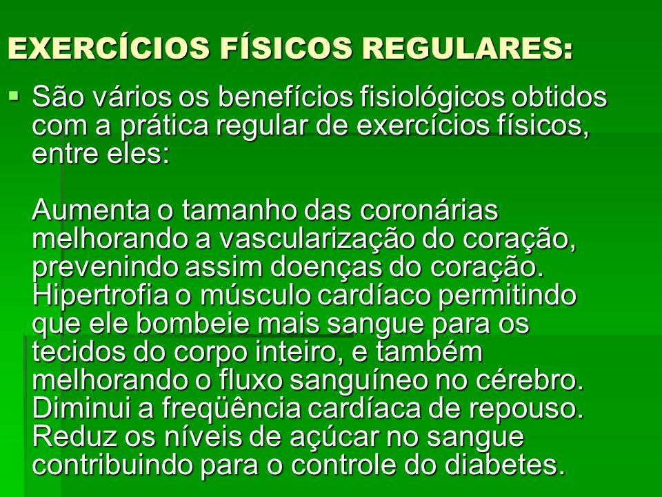EXERCÍCIOS FÍSICOS REGULARES:
