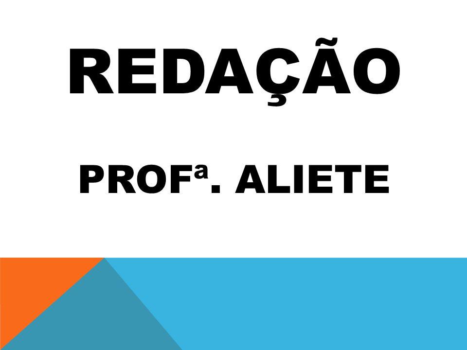 REDAÇÃO Profª. ALiete
