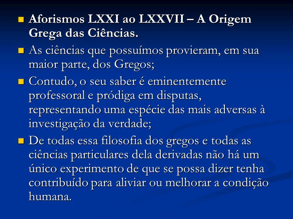 Aforismos LXXI ao LXXVII – A Origem Grega das Ciências.