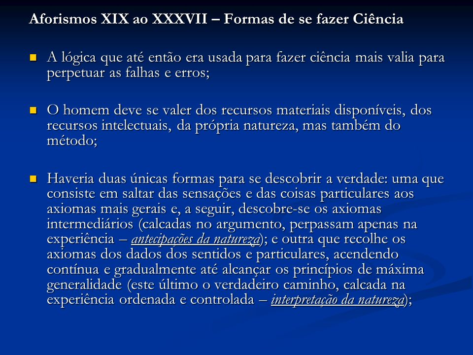 Aforismos XIX ao XXXVII – Formas de se fazer Ciência
