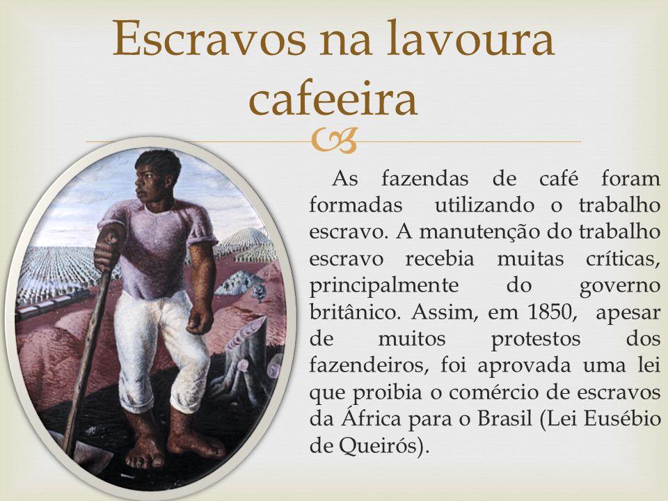 Escravos na lavoura cafeeira