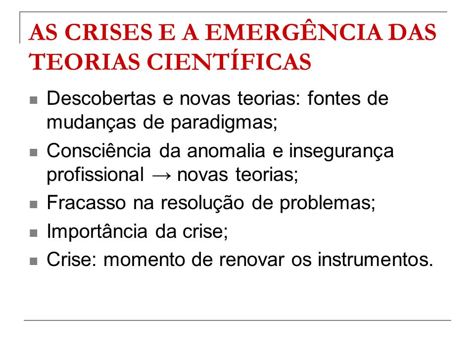 AS CRISES E A EMERGÊNCIA DAS TEORIAS CIENTÍFICAS