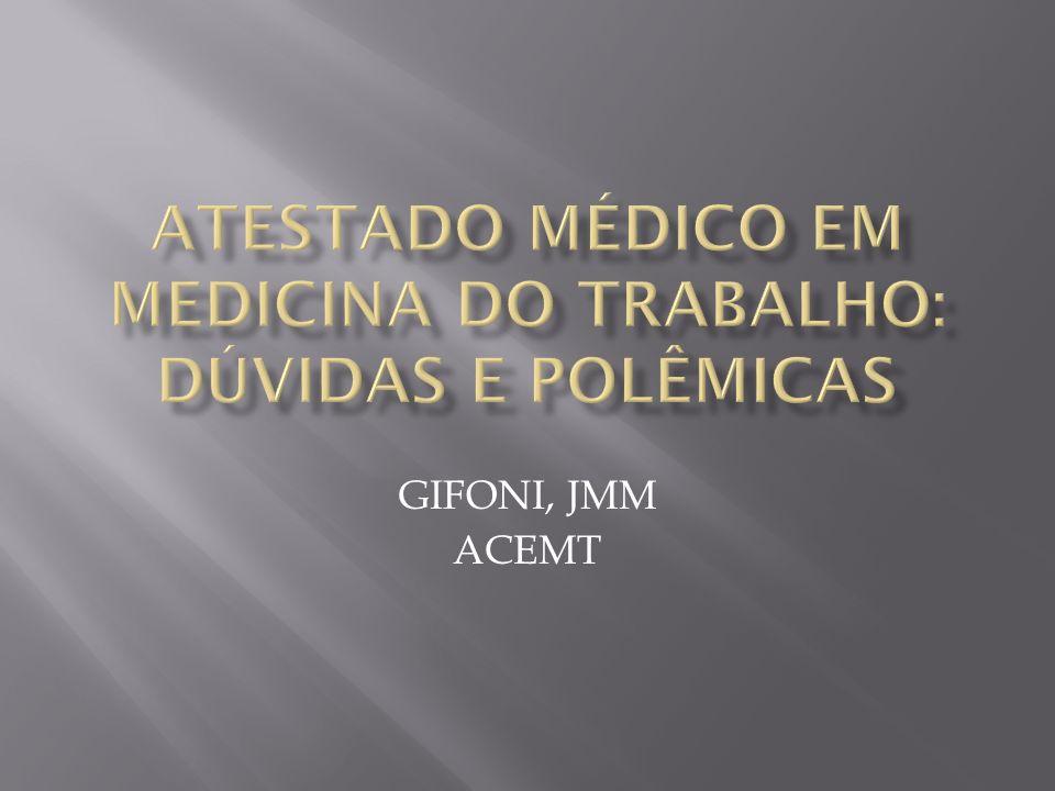ATESTADO MÉDICO EM MEDICINA DO TRABALHO: DÚVIDAS E POLÊMICAS