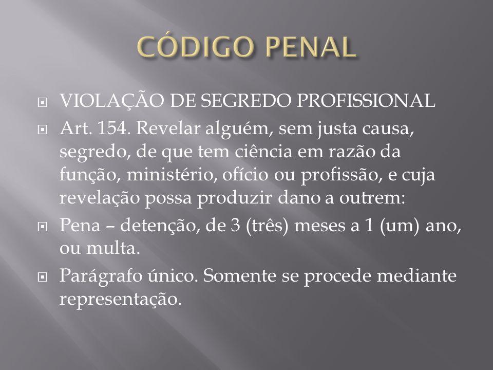 CÓDIGO PENAL VIOLAÇÃO DE SEGREDO PROFISSIONAL