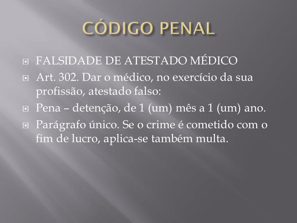 CÓDIGO PENAL FALSIDADE DE ATESTADO MÉDICO