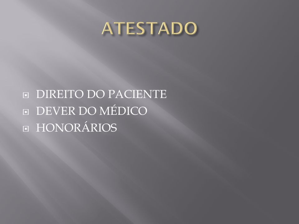 ATESTADO DIREITO DO PACIENTE DEVER DO MÉDICO HONORÁRIOS