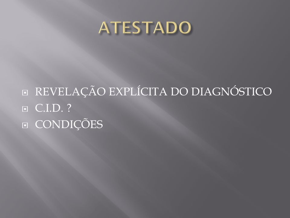 ATESTADO REVELAÇÃO EXPLÍCITA DO DIAGNÓSTICO C.I.D. CONDIÇÕES