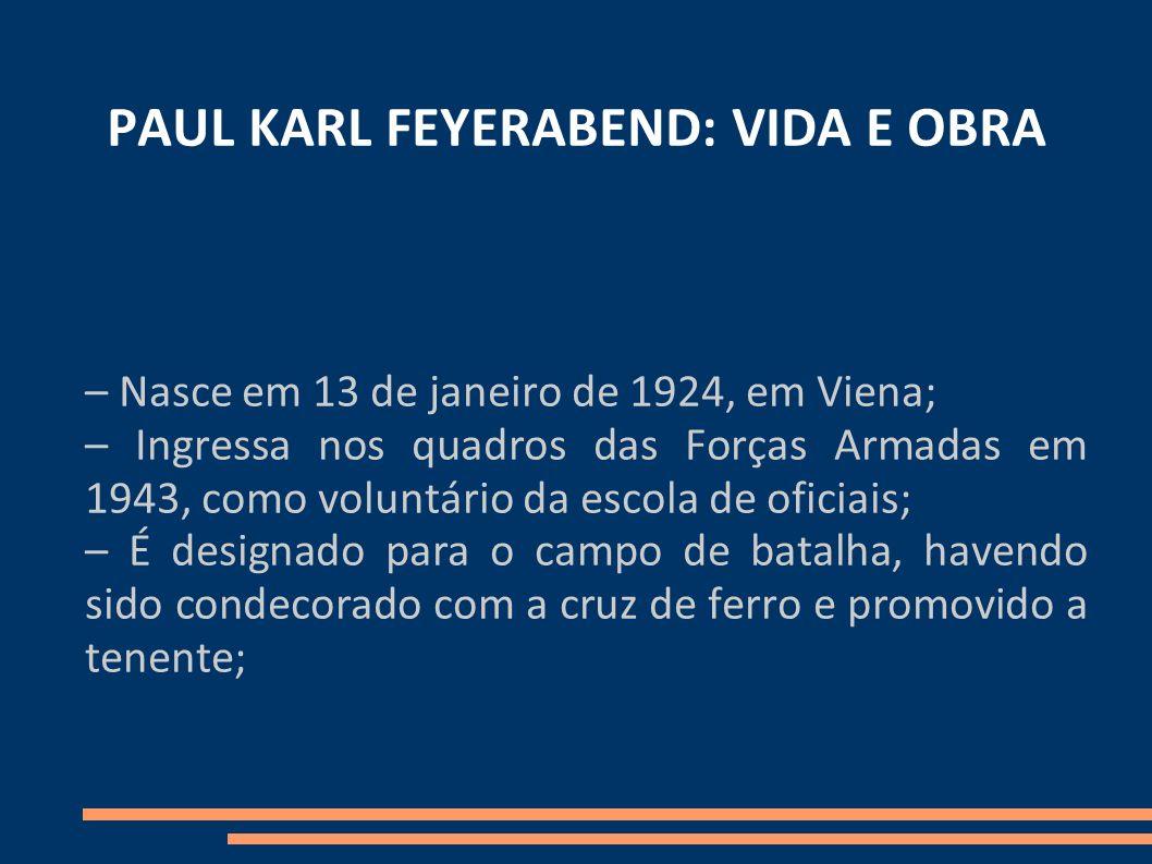 PAUL KARL FEYERABEND: VIDA E OBRA